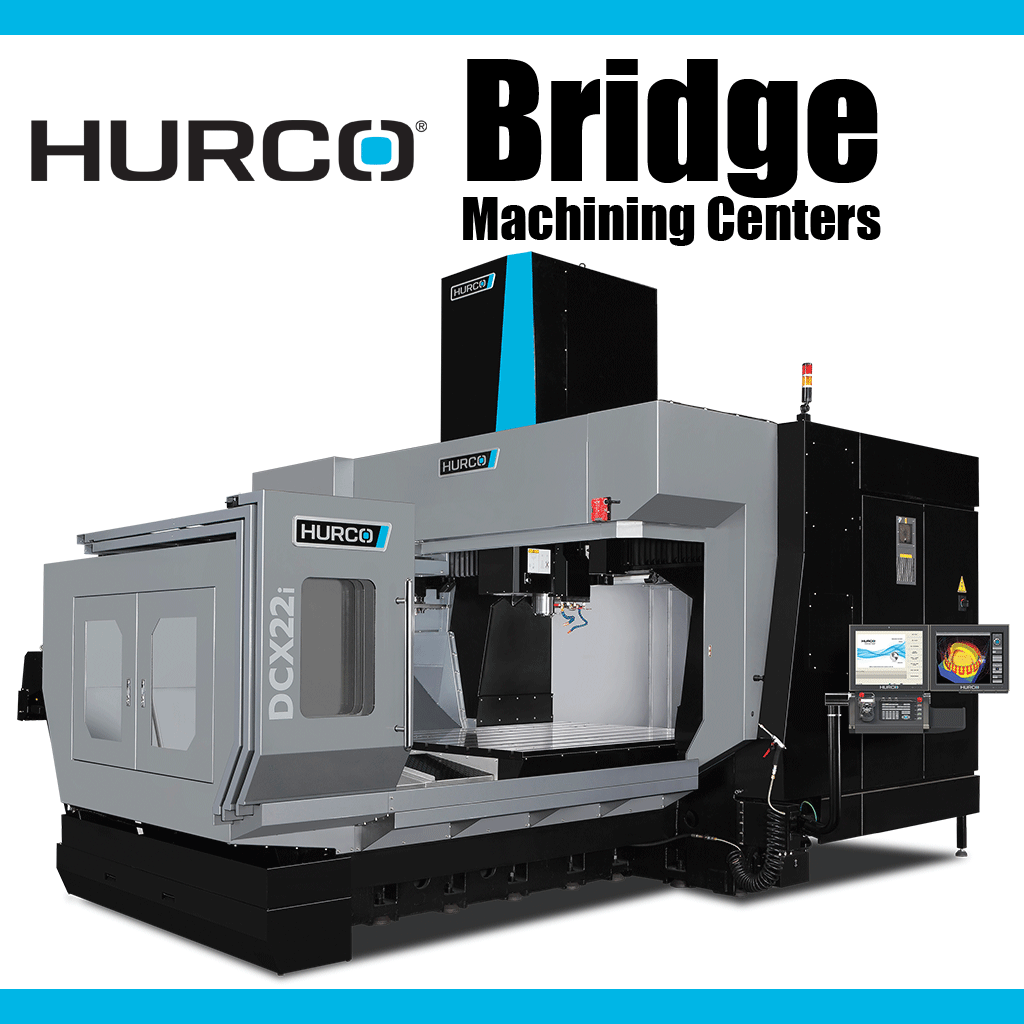 HURCO Bridge Type High Performance Machining Centers