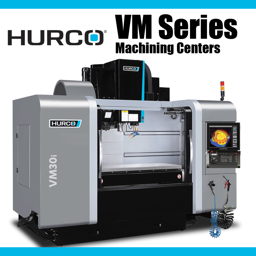 HURCO VM Series of Vertical Machining Centers